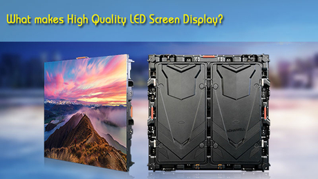What-makes-High-Quality-LED-Screen-Display.jpg