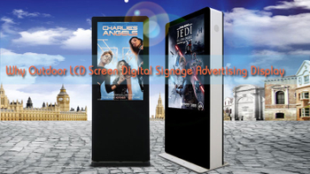Why Outdoor LCD Screen Digital Signage Advertising Display